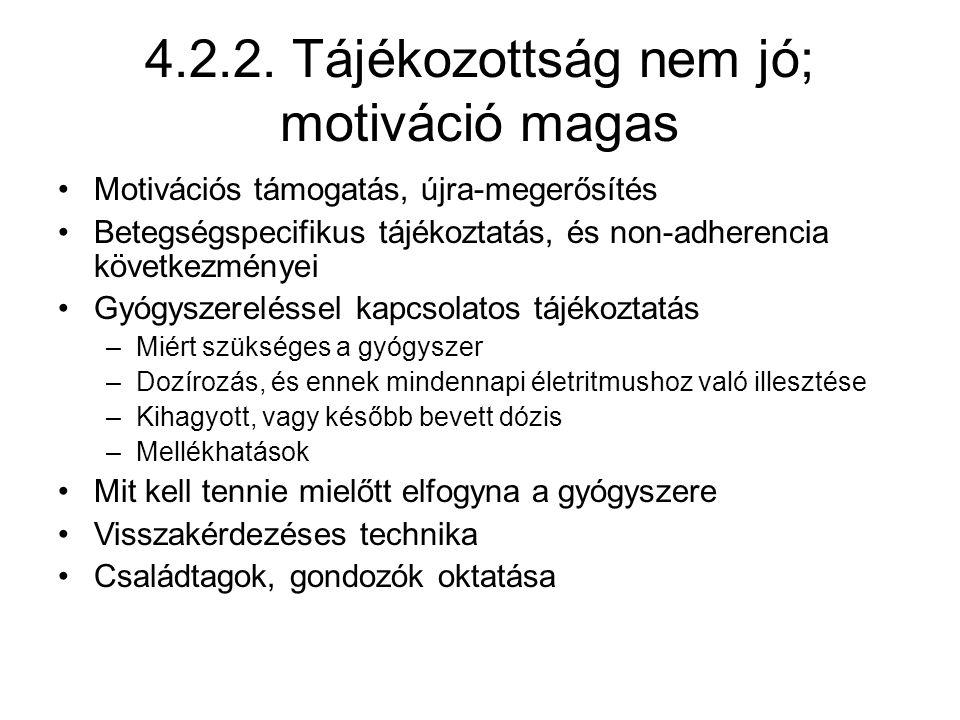 4.2.2. Tájékozottság nem jó; motiváció magas