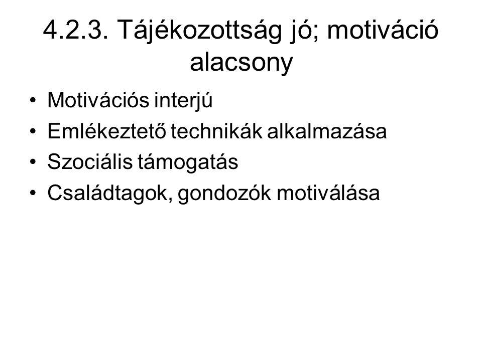4.2.3. Tájékozottság jó; motiváció alacsony