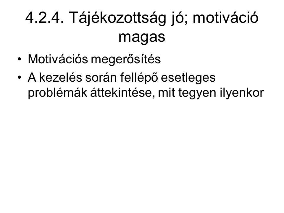 4.2.4. Tájékozottság jó; motiváció magas