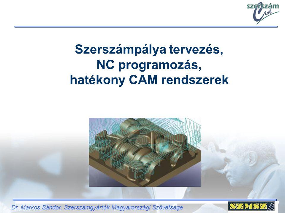 Szerszámpálya tervezés, NC programozás, hatékony CAM rendszerek