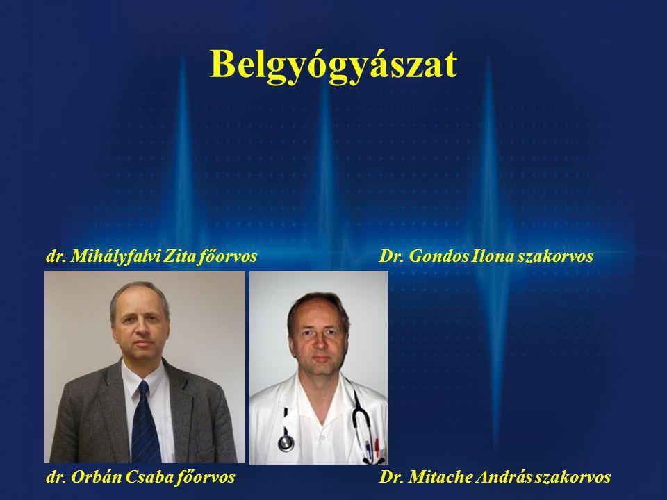 Belgyógyászat dr. Mihályfalvi Zita főorvos Dr. Gondos Ilona szakorvos