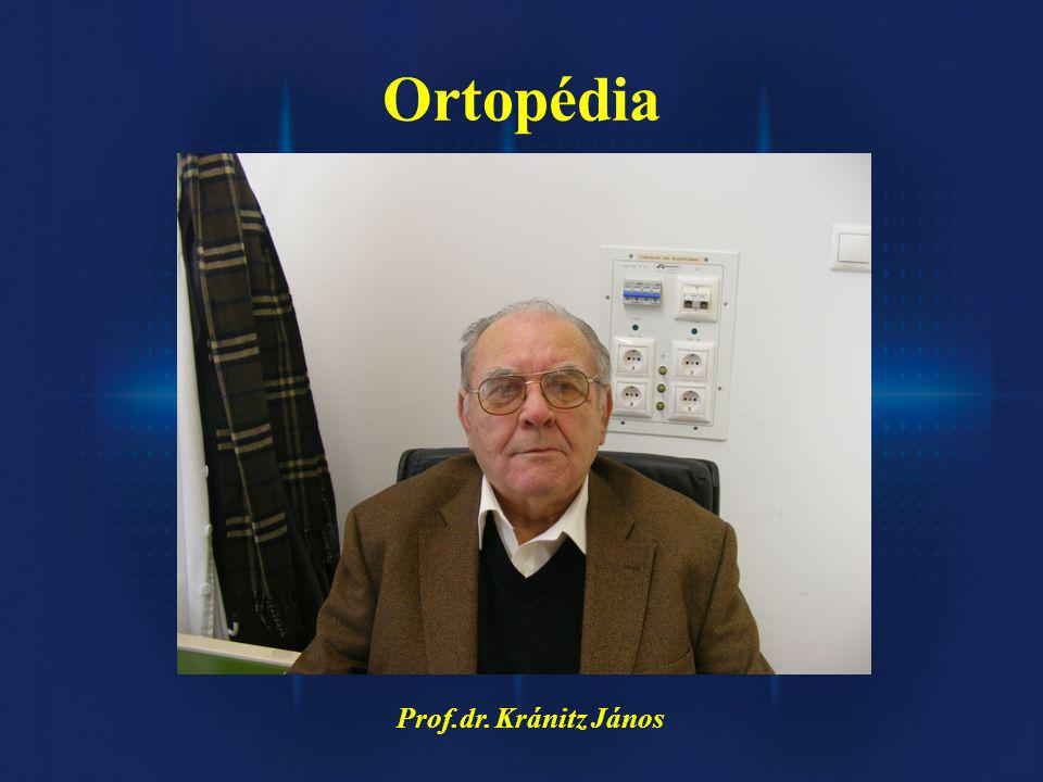 Ortopédia Prof.dr. Kránitz János