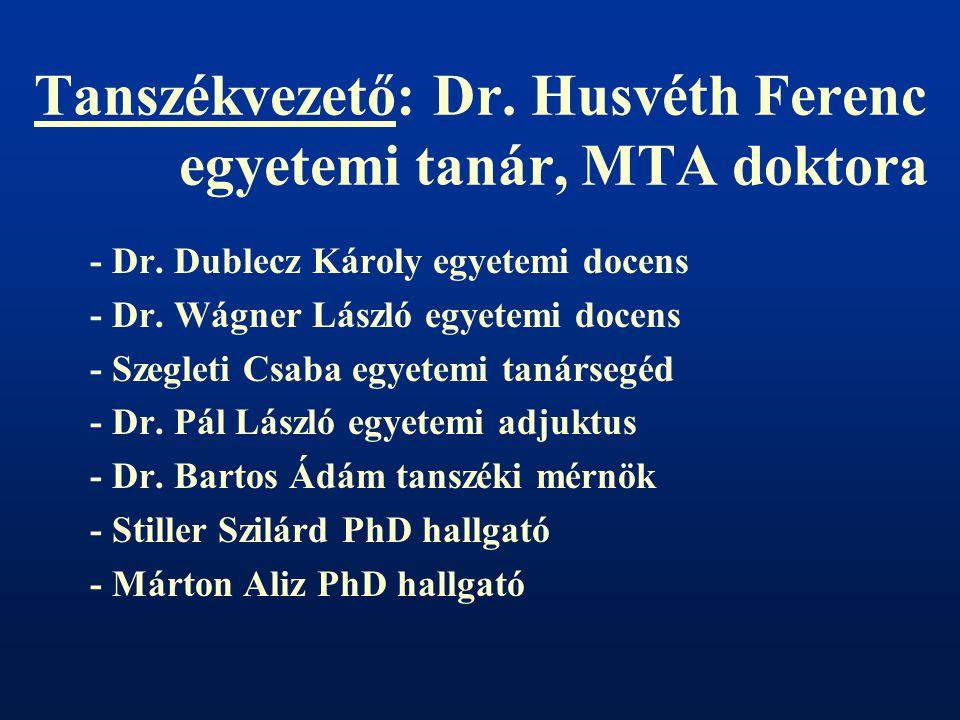Tanszékvezető: Dr. Husvéth Ferenc egyetemi tanár, MTA doktora