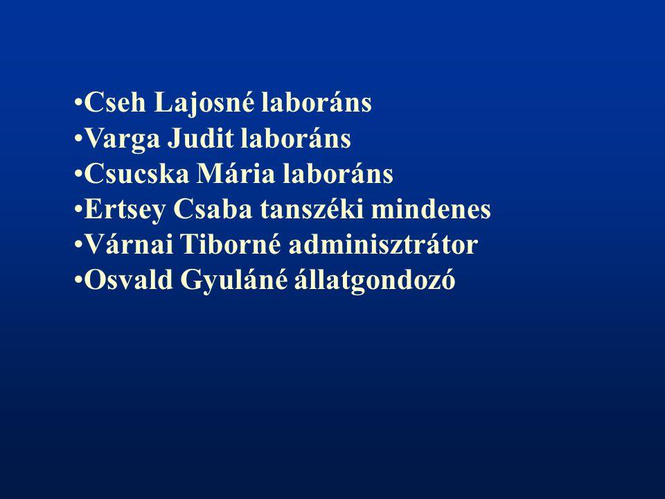Cseh Lajosné laboráns Varga Judit laboráns. Csucska Mária laboráns. Ertsey Csaba tanszéki mindenes.