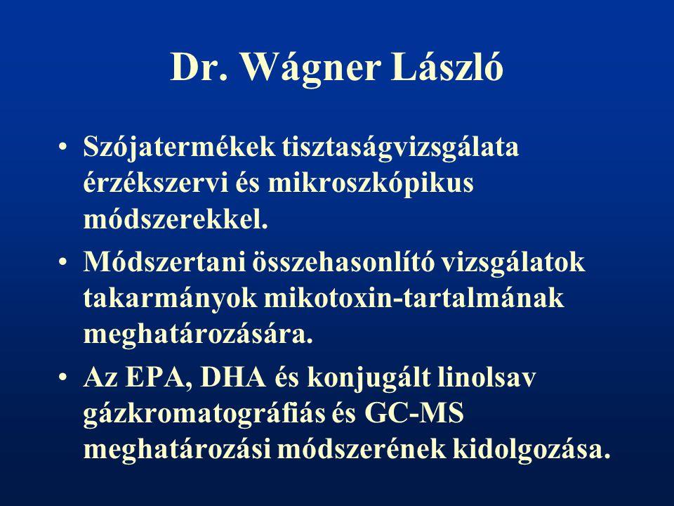 Dr. Wágner László Szójatermékek tisztaságvizsgálata érzékszervi és mikroszkópikus módszerekkel.