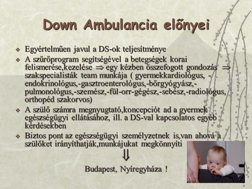 Down Ambulancia előnyei