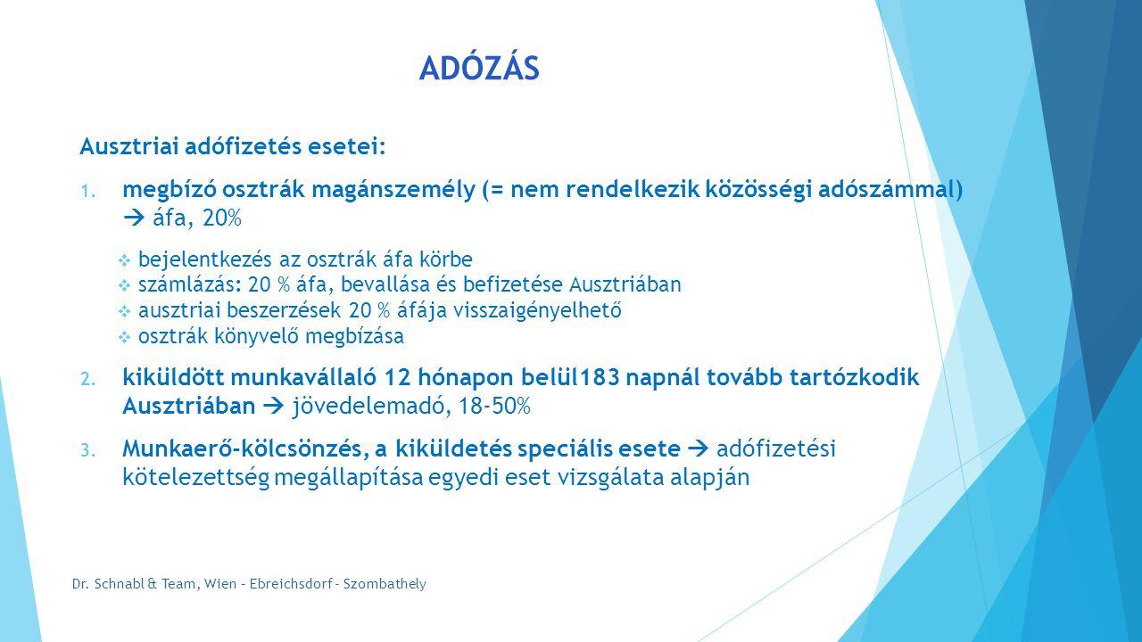 ADÓZÁS Ausztriai adófizetés esetei: