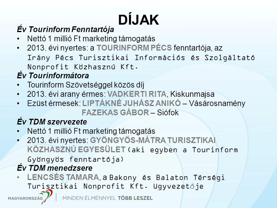 DÍJAK Év Tourinform Fenntartója Nettó 1 millió Ft marketing támogatás