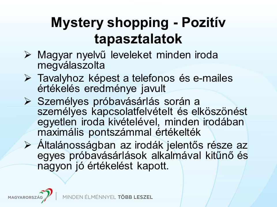 Mystery shopping - Pozitív tapasztalatok