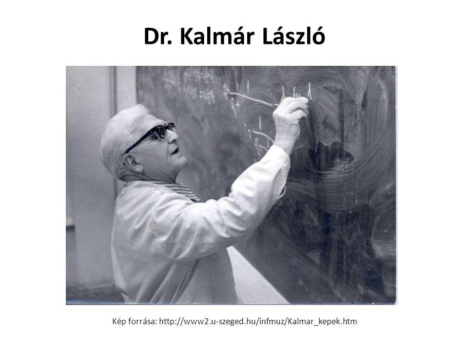 Dr. Kalmár László Kép forrása: http://www2. u-szeged