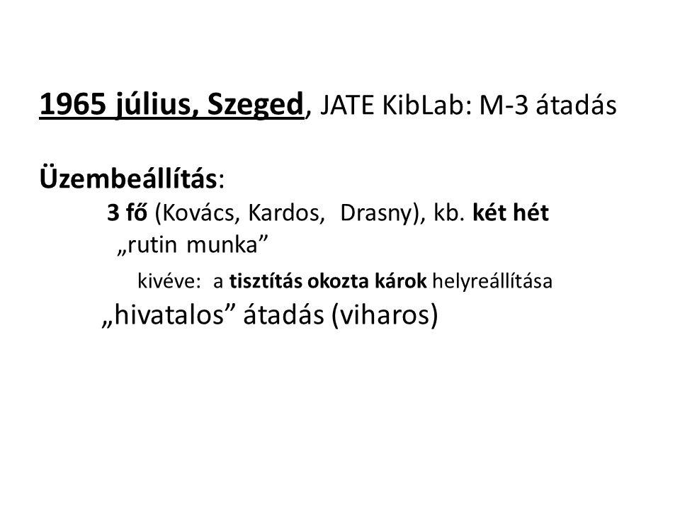 1965 július, Szeged, JATE KibLab: M-3 átadás Üzembeállítás: