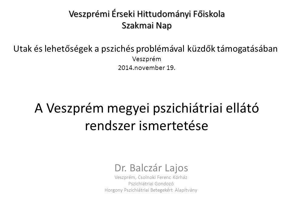 A Veszprém megyei pszichiátriai ellátó rendszer ismertetése