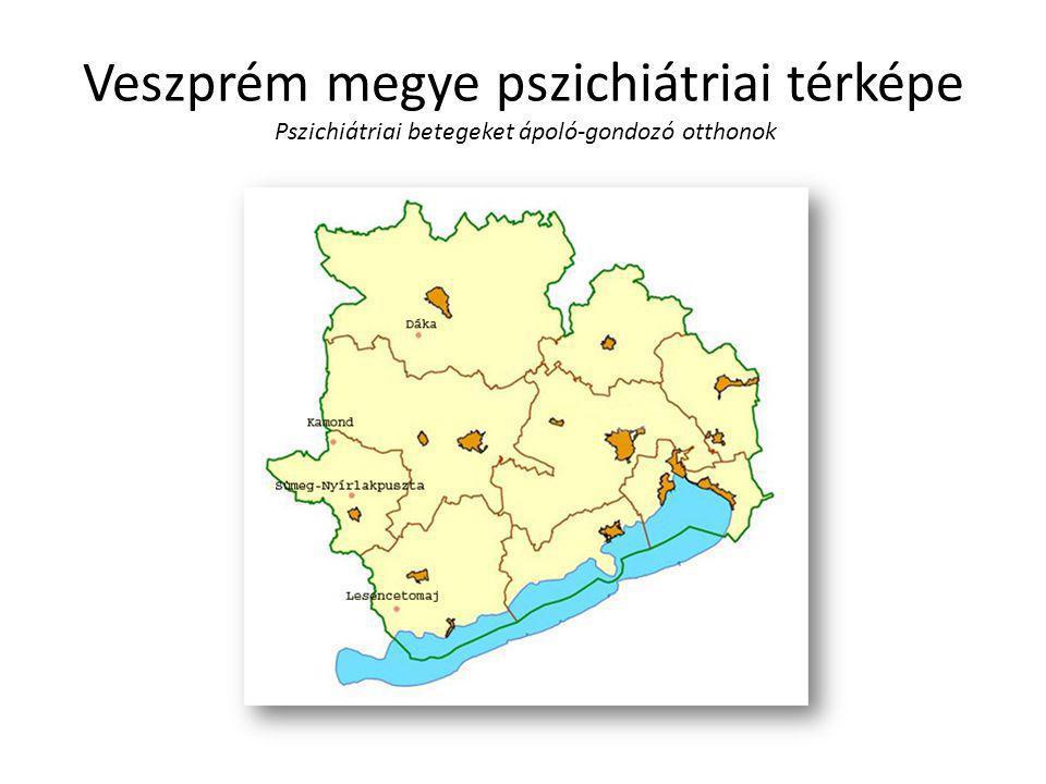 Veszprém megye pszichiátriai térképe Pszichiátriai betegeket ápoló-gondozó otthonok