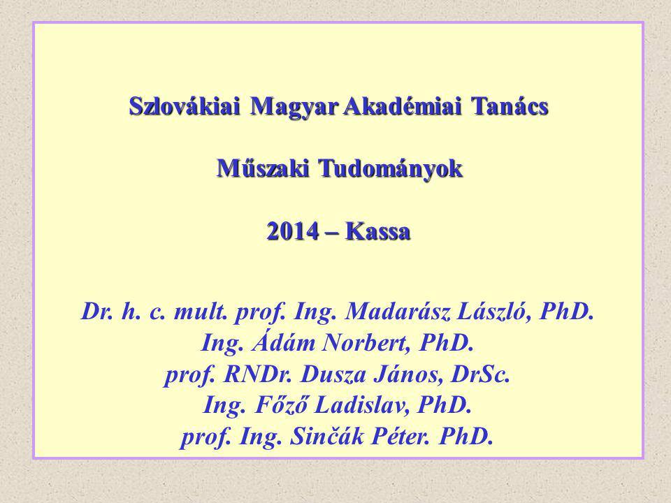 Szlovákiai Magyar Akadémiai Tanács Műszaki Tudományok 2014 – Kassa
