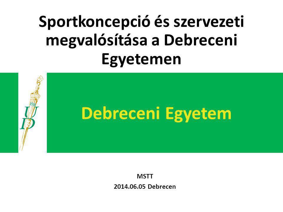 Sportkoncepció és szervezeti megvalósítása a Debreceni Egyetemen