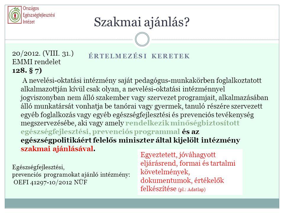 Szakmai ajánlás 20/2012. (VIII. 31.) EMMI rendelet 128. § 7)