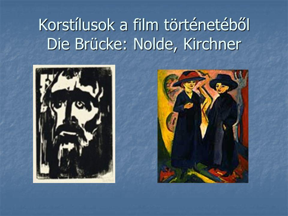 Korstílusok a film történetéből Die Brücke: Nolde, Kirchner
