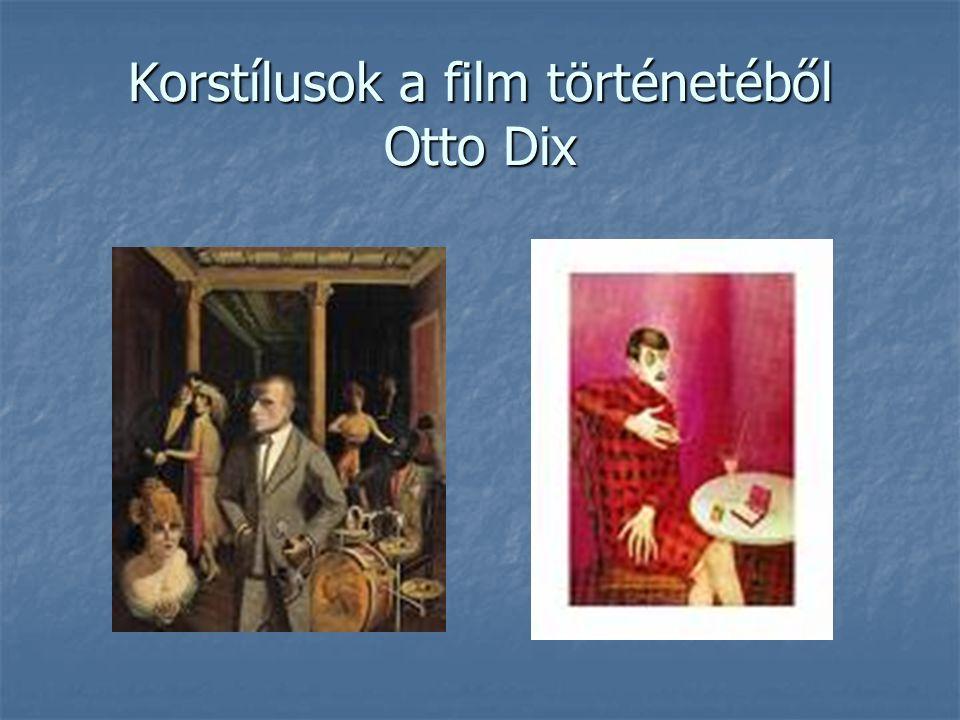 Korstílusok a film történetéből Otto Dix