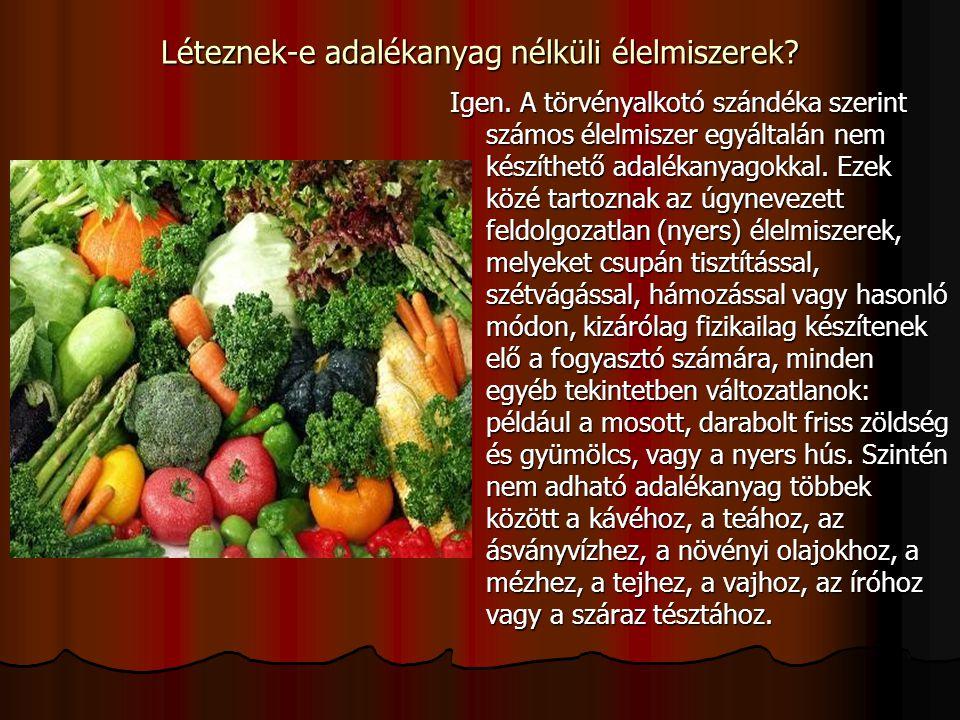 Léteznek-e adalékanyag nélküli élelmiszerek
