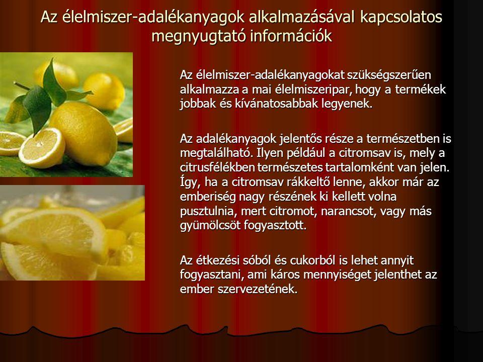 Az élelmiszer-adalékanyagok alkalmazásával kapcsolatos megnyugtató információk