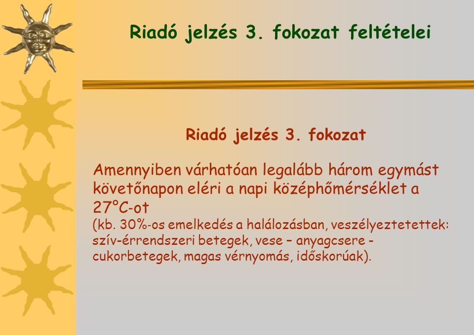 Riadó jelzés 3. fokozat feltételei