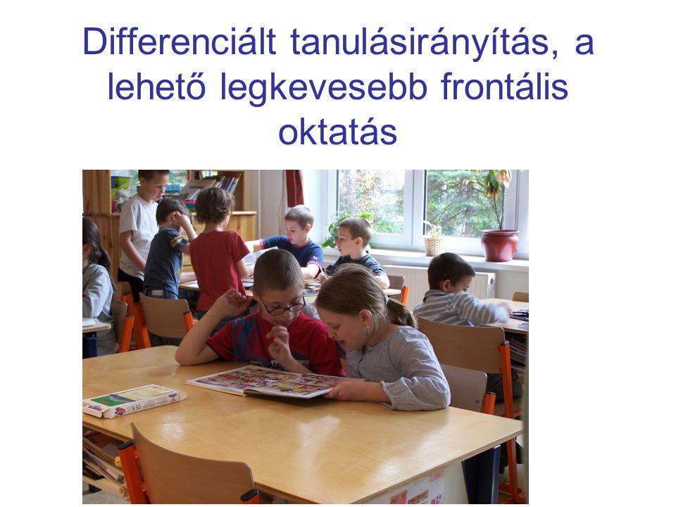 Differenciált tanulásirányítás, a lehető legkevesebb frontális oktatás