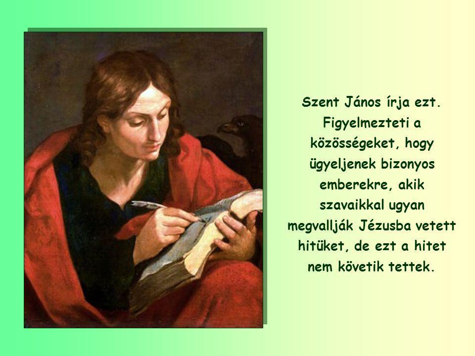 Szent János írja ezt.