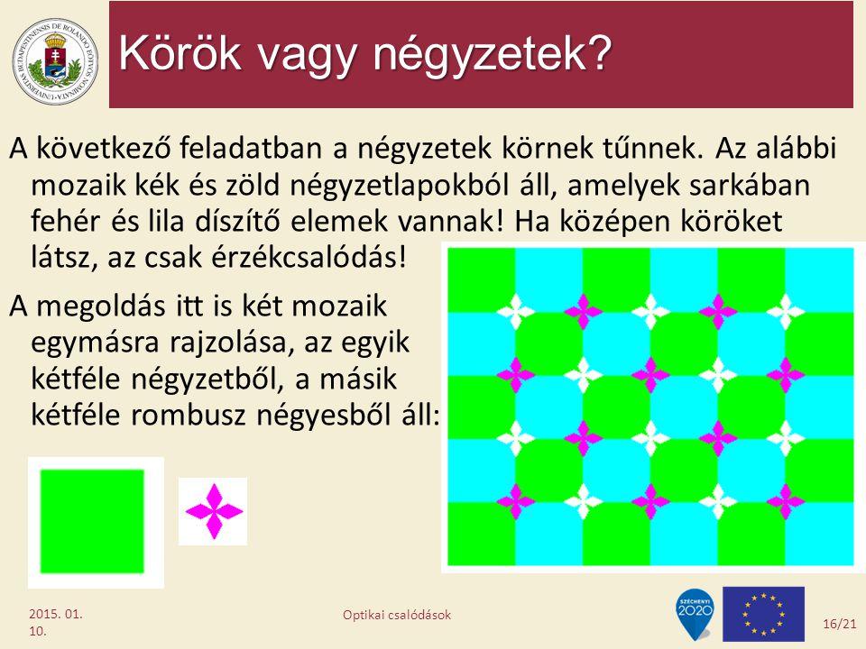 Körök vagy négyzetek