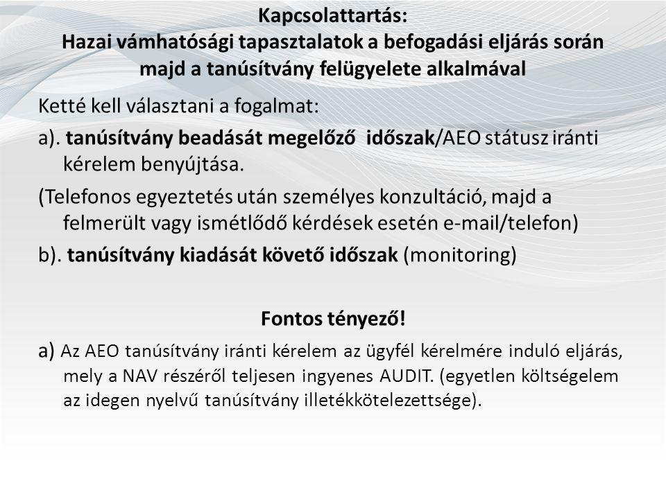 Kapcsolattartás: Hazai vámhatósági tapasztalatok a befogadási eljárás során majd a tanúsítvány felügyelete alkalmával