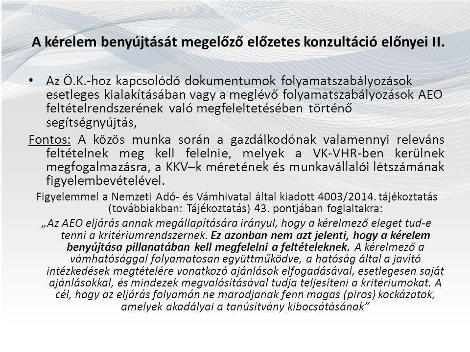 A kérelem benyújtását megelőző előzetes konzultáció előnyei II.