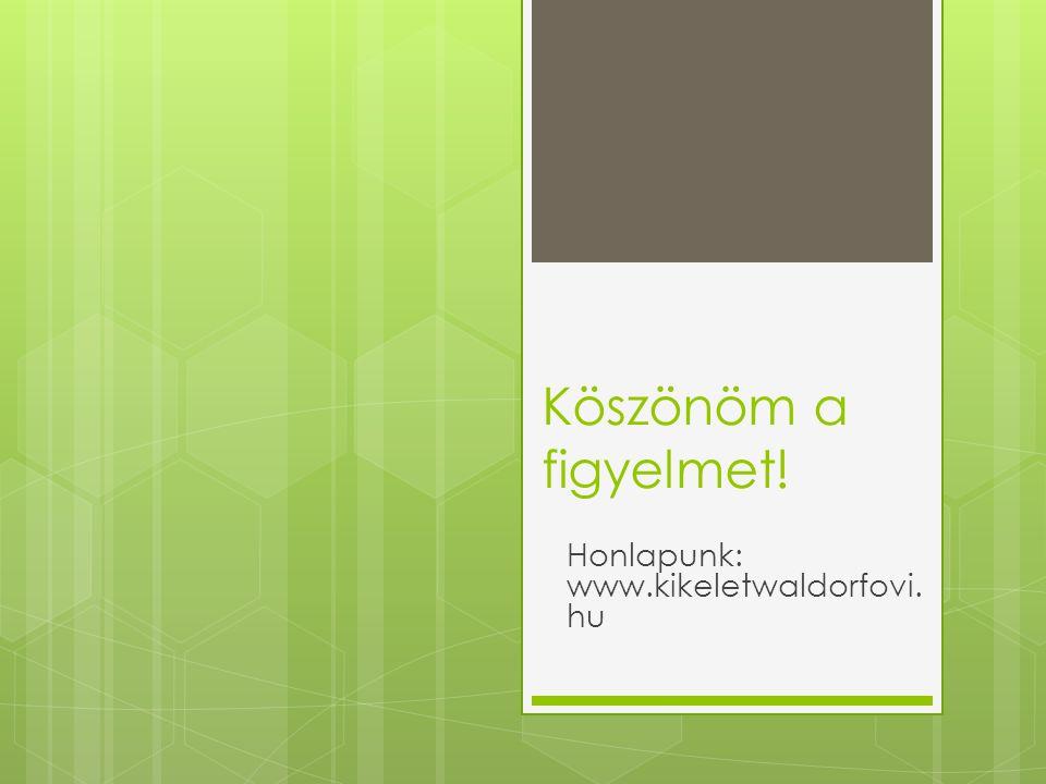 Honlapunk: www.kikeletwaldorfovi.hu