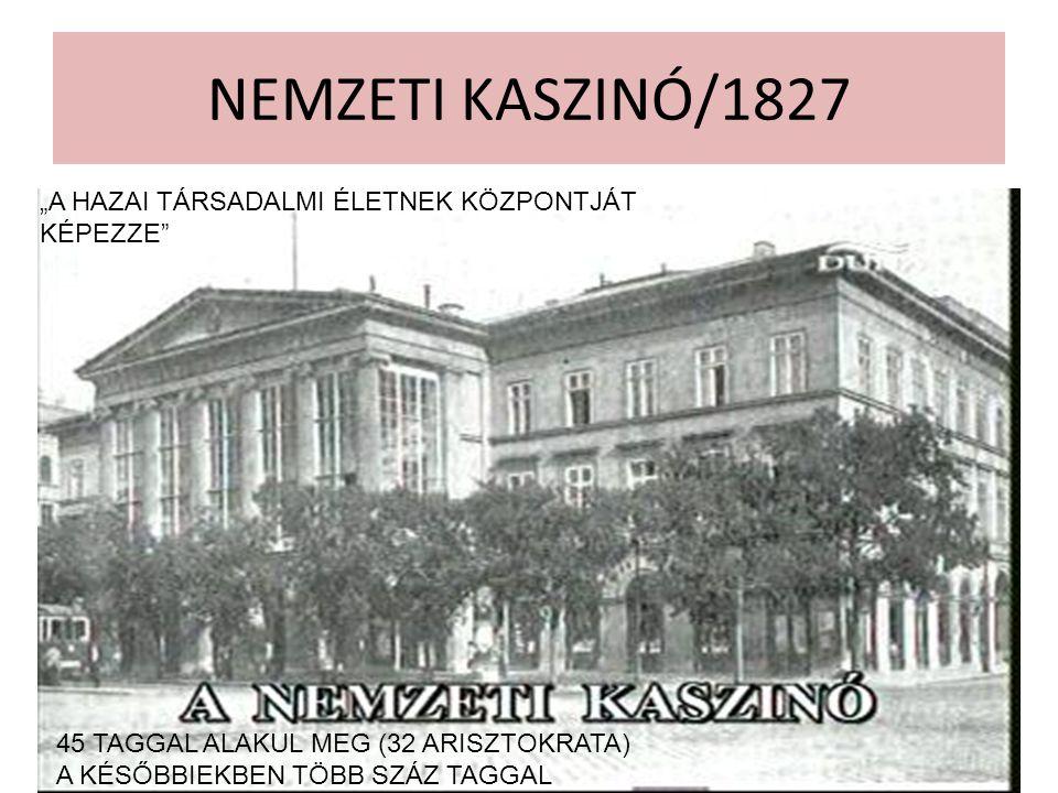 """NEMZETI KASZINÓ/1827 """"A HAZAI TÁRSADALMI ÉLETNEK KÖZPONTJÁT KÉPEZZE"""