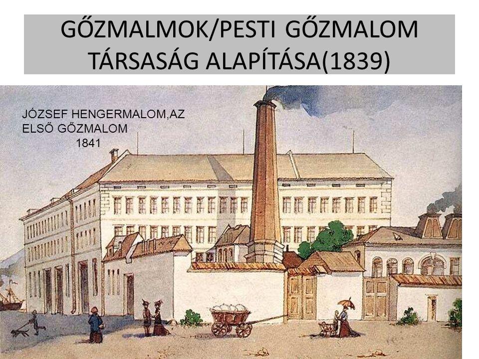 GŐZMALMOK/PESTI GŐZMALOM TÁRSASÁG ALAPÍTÁSA(1839)