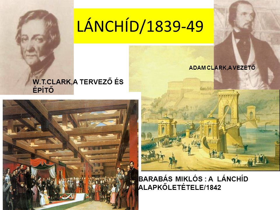 LÁNCHÍD/1839-49 W.T.CLARK,A TERVEZŐ ÉS ÉPÍTŐ