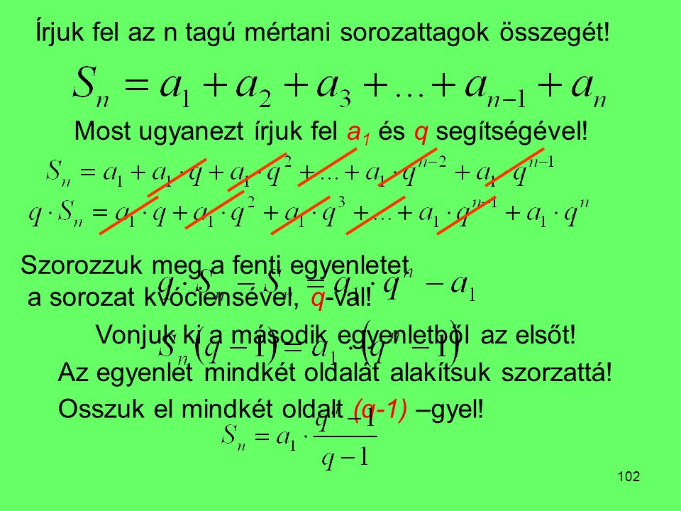 Írjuk fel az n tagú mértani sorozattagok összegét!