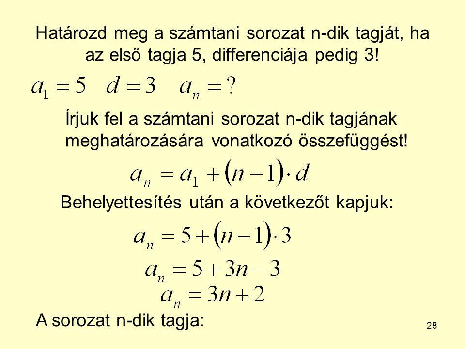 Határozd meg a számtani sorozat n-dik tagját, ha az első tagja 5, differenciája pedig 3!