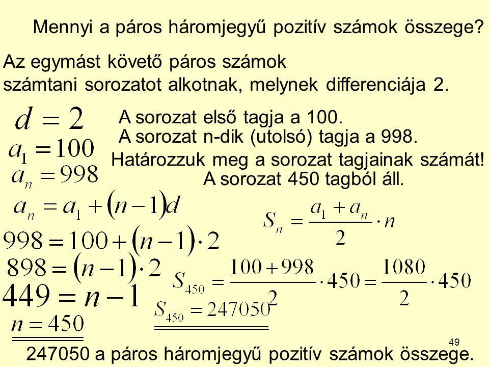 Mennyi a páros háromjegyű pozitív számok összege