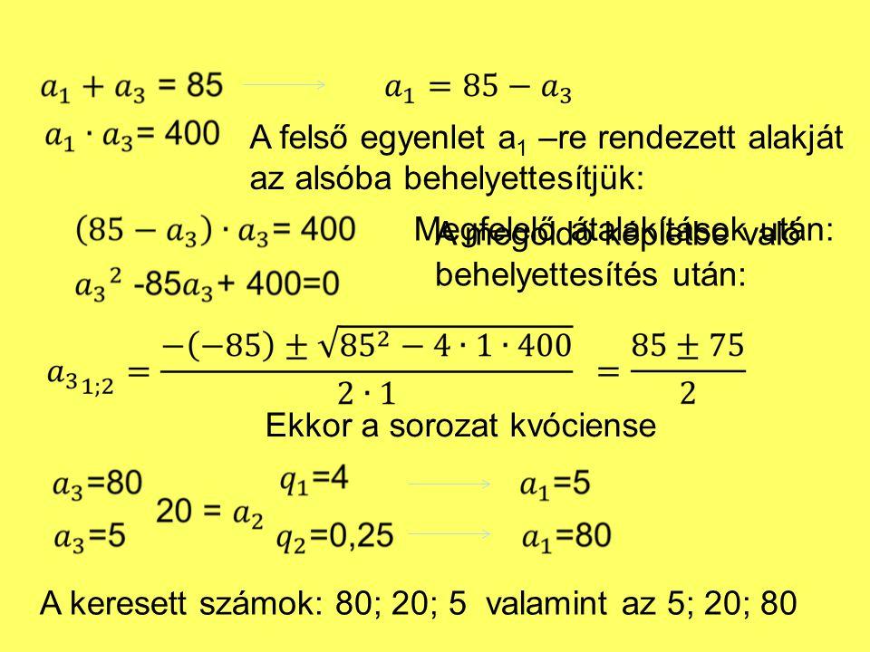 A felső egyenlet a1 –re rendezett alakját az alsóba behelyettesítjük: