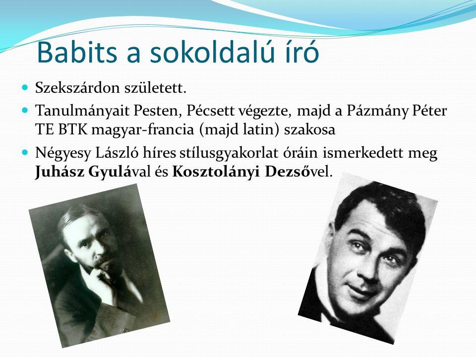 Babits a sokoldalú író Szekszárdon született.