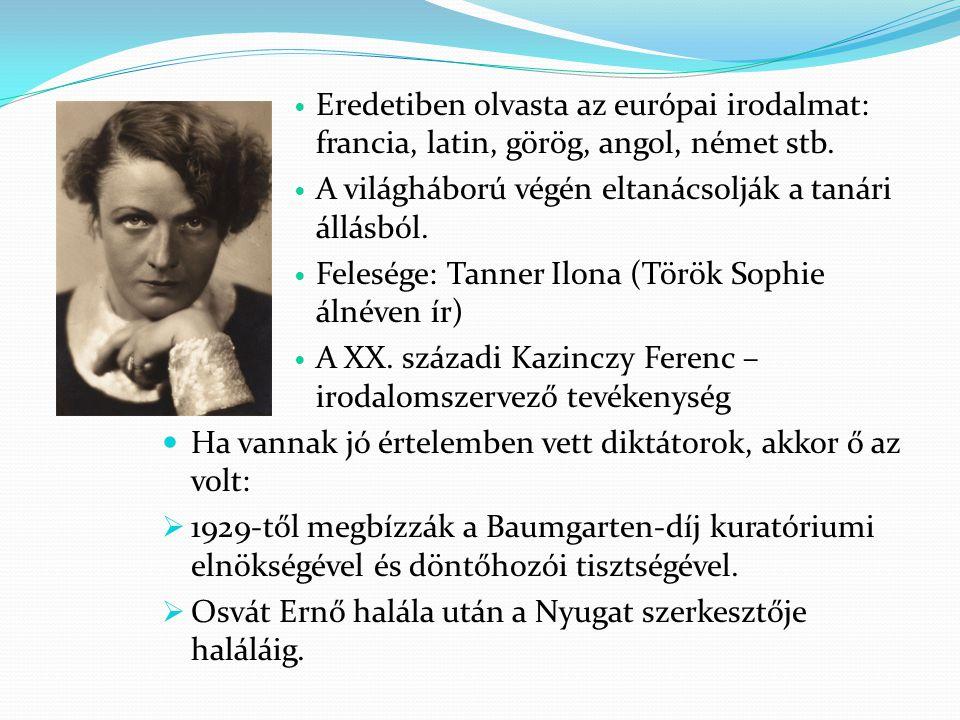 Eredetiben olvasta az európai irodalmat: francia, latin, görög, angol, német stb.