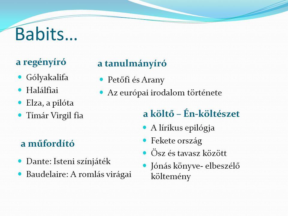 Babits… a regényíró a tanulmányíró a költő – Én-költészet a műfordító