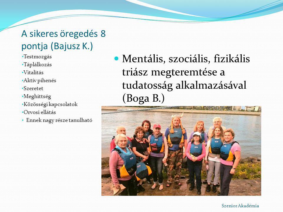 A sikeres öregedés 8 pontja (Bajusz K.)