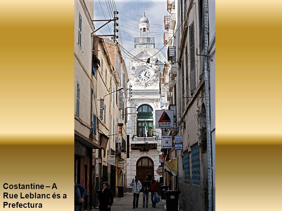 Costantine – A Rue Leblanc és a Prefectura