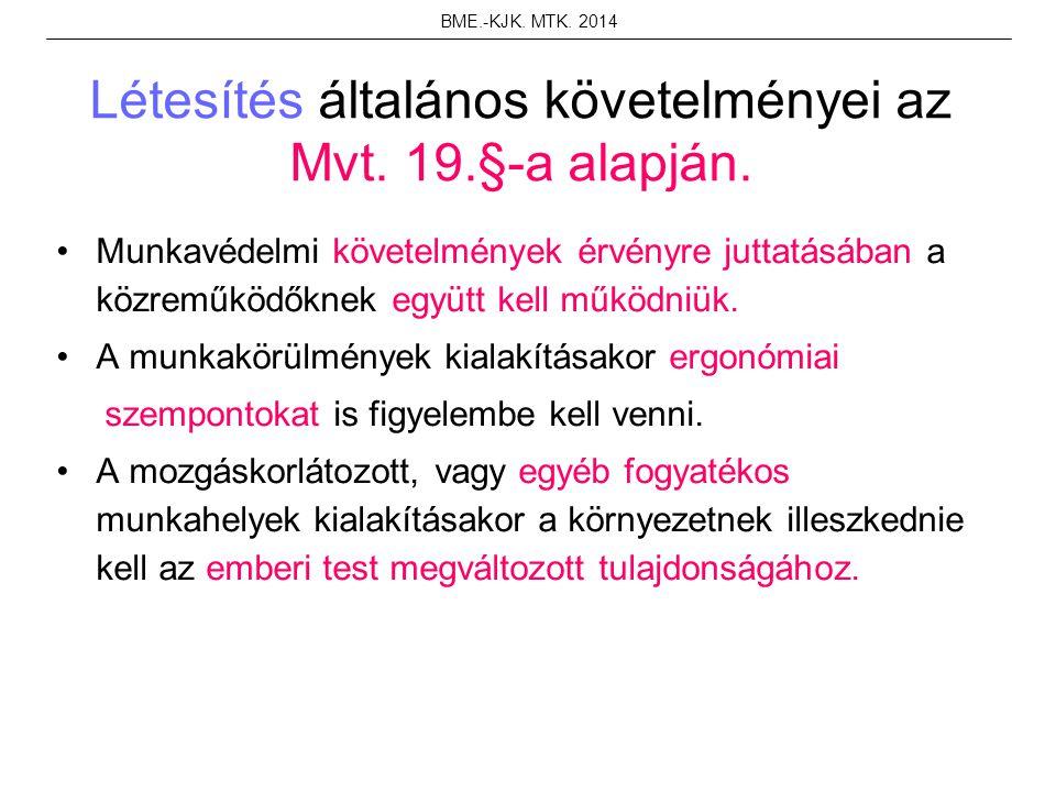 Létesítés általános követelményei az Mvt. 19.§-a alapján.