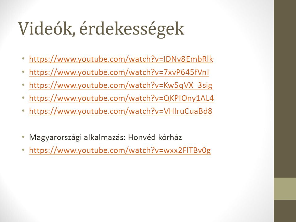 Videók, érdekességek https://www.youtube.com/watch v=IDNv8EmbRlk