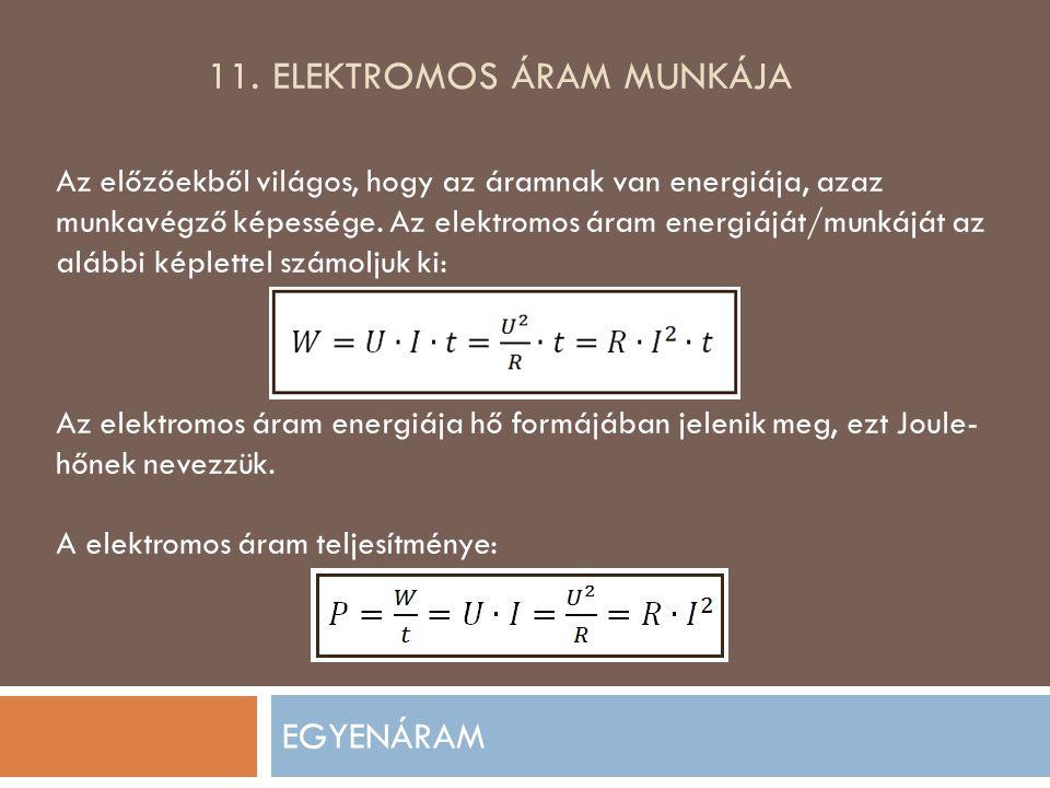 11. ELEKTROMOS ÁRAM MUNKÁJA