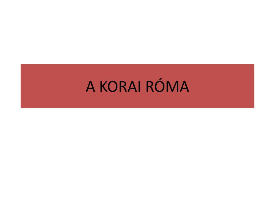 A KORAI RÓMA