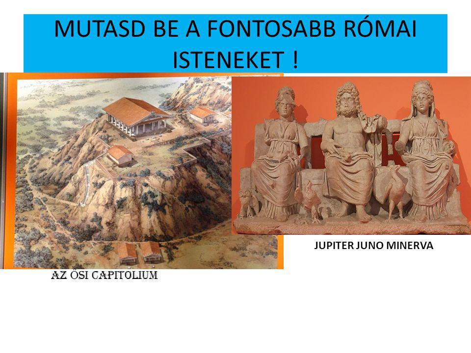 MUTASD BE A FONTOSABB RÓMAI ISTENEKET !