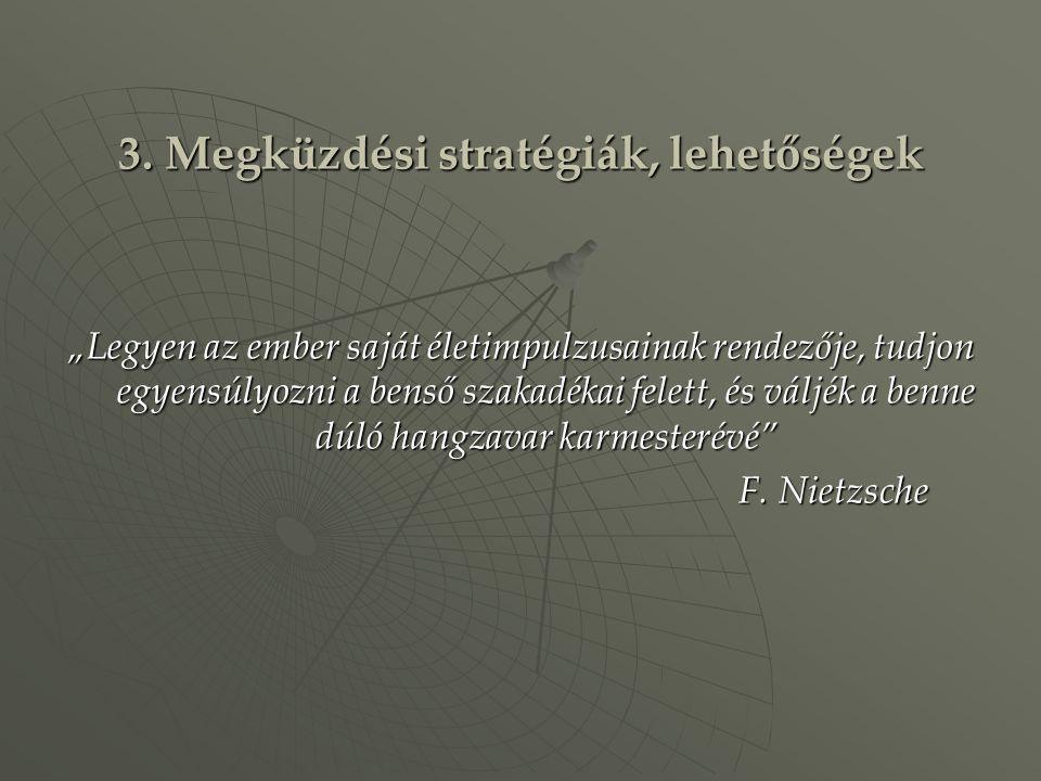 3. Megküzdési stratégiák, lehetőségek