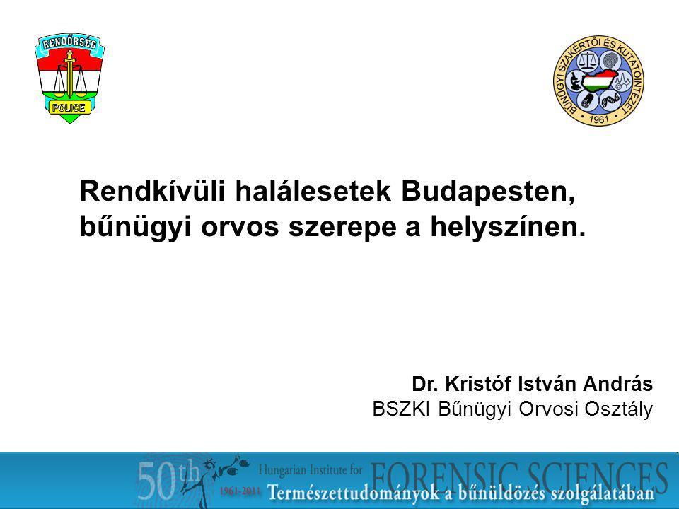 Rendkívüli halálesetek Budapesten, bűnügyi orvos szerepe a helyszínen.